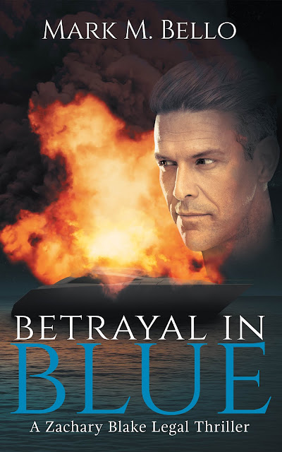 Betrayal in Blue (Zachary Blake Legal Thriller Book 3) by Mark M. Bello