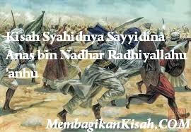 Kisah Syahidnya Sayyidina Anas bin Nadhar Radhiyallahu 'anhu