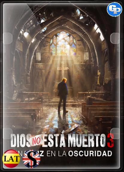 Dios No Está Muerto 3: Una Luz En La Oscuridad (2018) HD 1080P LATINO/INGLES