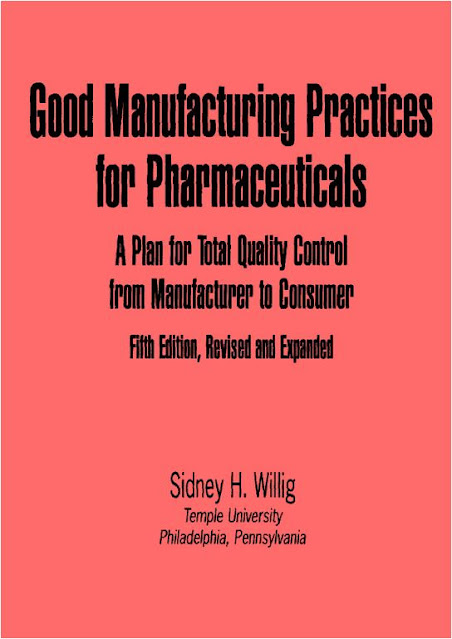 Good Manufacturing Practices for pharmaceuticals, a plan for total quality control from manufacturer to consumer-M. Dekker  (2000)