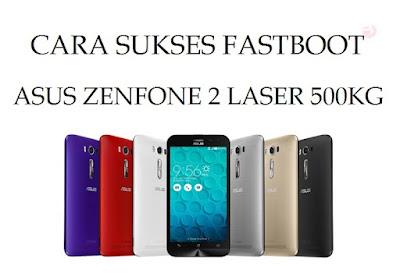 Cara-Sukses-Fastboot-Asus-Zenfone-2-Laser-ZE500KG