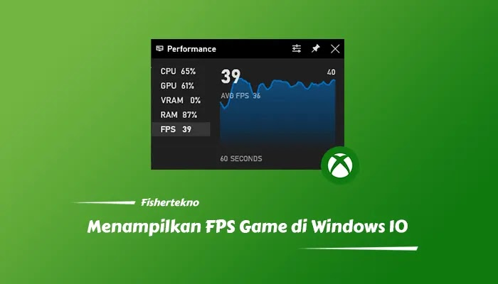 Menampilkan Performa FPS Game Windows 10 Tanpa Aplikasi Tambahan