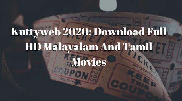 Kuttyweb 2020: Download Full HD Malayalam And Tamil Movies