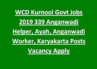 WCD Kurnool Govt Jobs 2019 339 Anganwadi Helper, Ayah, Anganwadi Worker, Karyakarta Posts Vacancy Apply