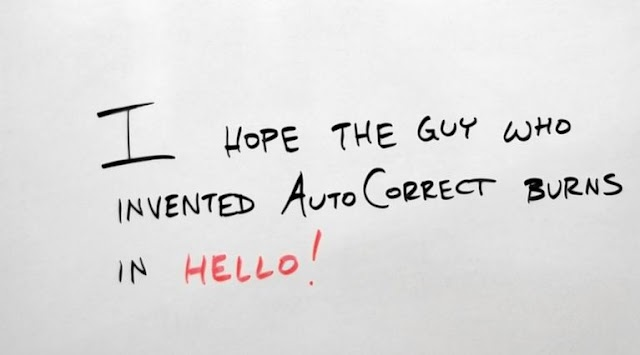 I hope the guy who invited autocorrect burns in hello