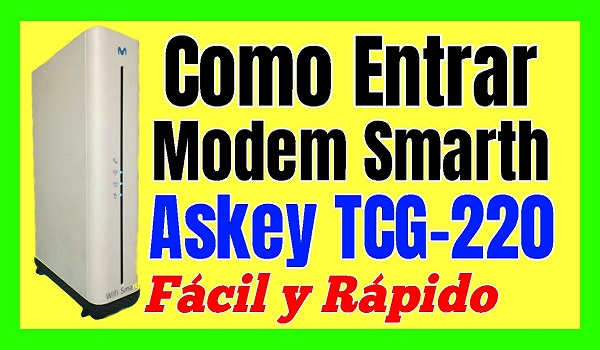 Como entrar y configurar modem router smarth askey TCG220 movistar