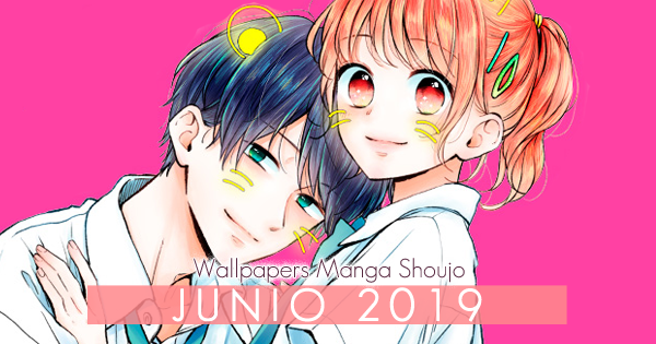 Wallpapers Manga Shoujo: Junio 2019