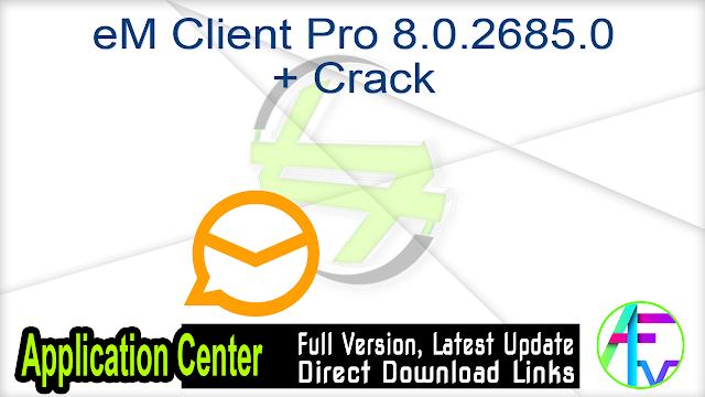 eM Client Pro 8.0.2685.0 + Crack