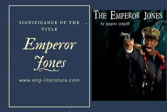 Significance of the Title of Eugene O'Neill's Emperor Jones