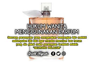 dalil yang menguatkan tentang hukum wanita menggunakan parfum diluar rumah