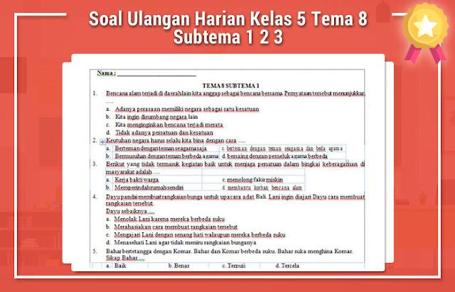 Soal Ulangan Harian Kelas 5 Tema 8 Subtema 1 2 3