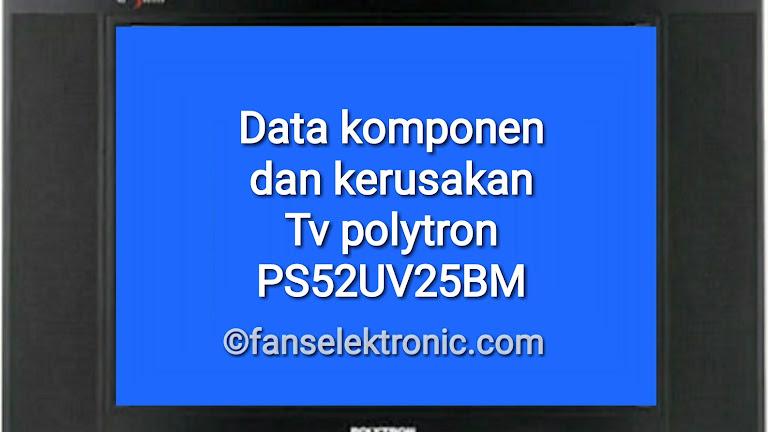 Perbaikan Dan Data Tv Polytron Ps 52uv25bm