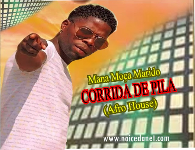 Mana Moça Marido - Corrida De Pila (Afro House) [Download_Mp3]
