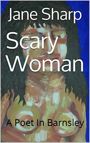 Scary Woman - A Poet in Barnsley