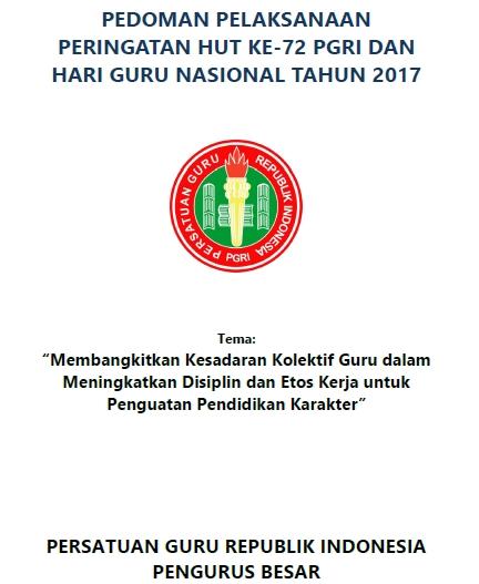 Pedoman Pelaksanaan Peringatan HUT ke-72 PGRI dan Hari Guru Nasional Tahun 2017