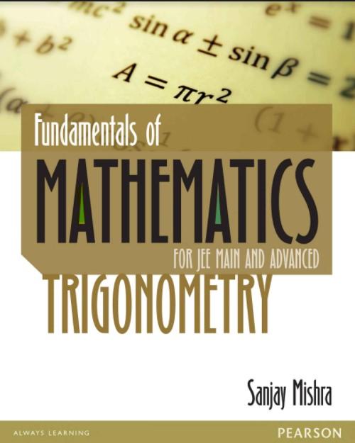 Fundamentals of Mathematics Trygonometry Sanjay Mishra in pdf
