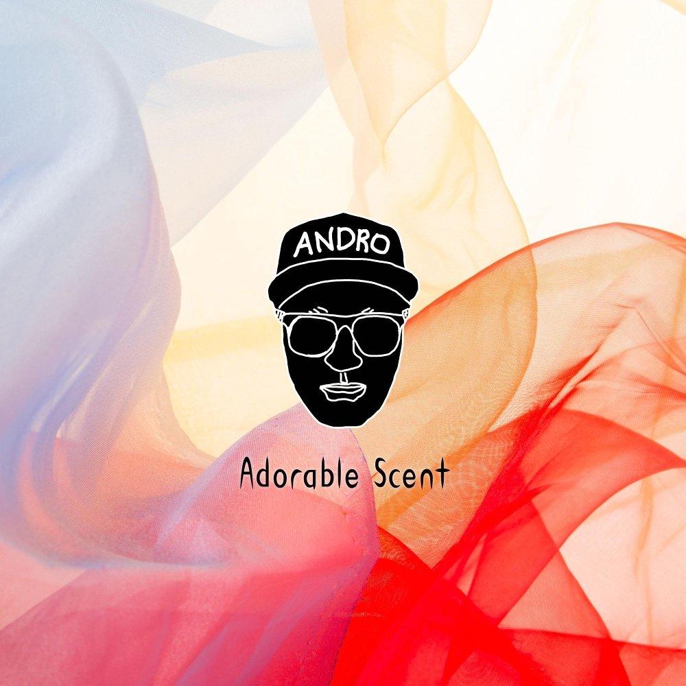 Andro – Adorable Scent – Single