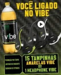 Promoção Vibe Energético Junte Tampinhas e Ganhe Headphone - Você Ligado no V!BE