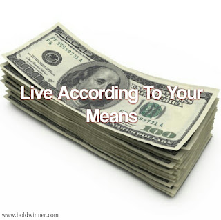 Live according to your means