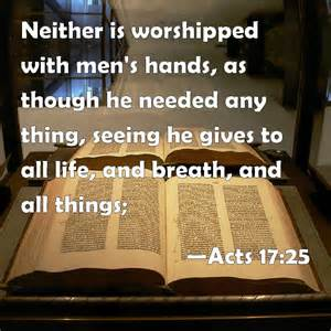God Is Not Worshiped With Men's Hands