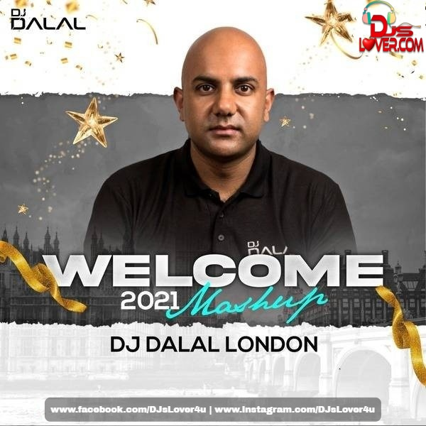 Welcome 2021 Mashup DJ Dalal London
