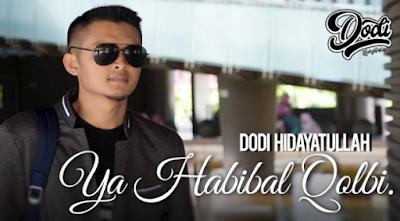 Download Lagu Dodi Hidayatullah - Ya Habibal Qolbi Mp3 (5,43MB),Dodi Hidayatullah, Lagu Religi, Lagu Cover, 2018