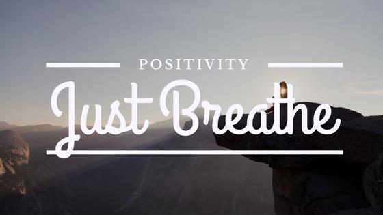positivity just breathe mindfulness