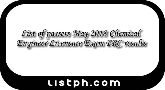 List of passers May 2018 Chemical Engineer Licensure Exam PRC results