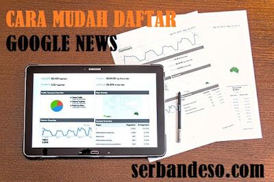 Cara mendaftarkan blog ke Google News publisher center lengkap disertai Contohnya