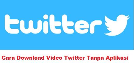 Cara-Download-Video-Twitter-Tanpa-Aplikasi