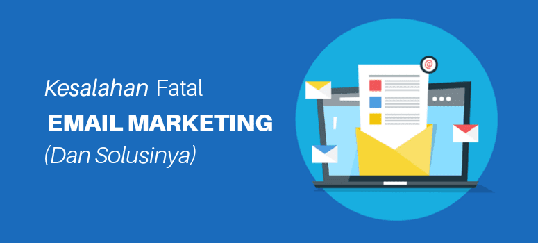 Kesalahan fatal email marketing