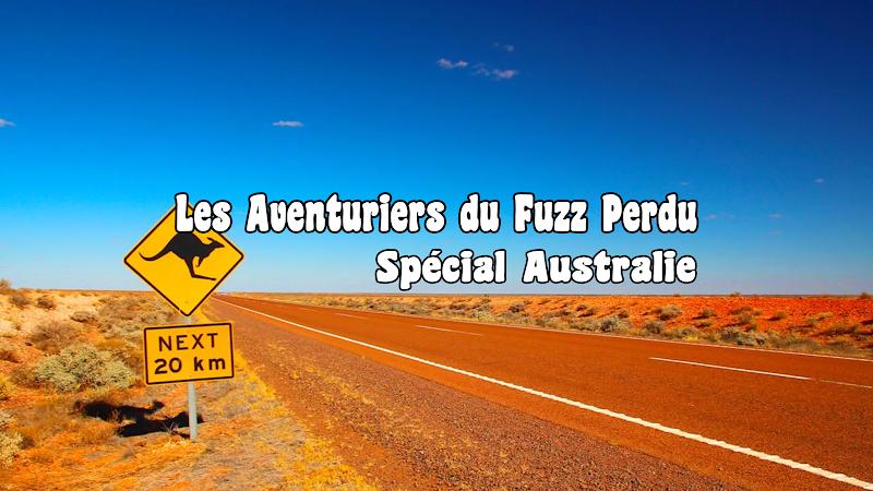 Les Aventuriers du Fuzz Perdu - Spécial Australie