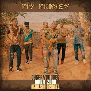 DOWNLOAD MP3 : Observadores  - My Money (feat. Gerilson Insrael & Maya Zuda)