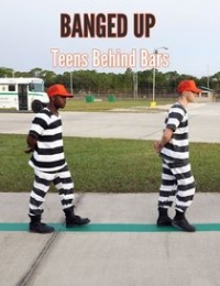Banged Up: Teens Behind Bars