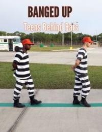 Banged Up: Teens Behind Bars