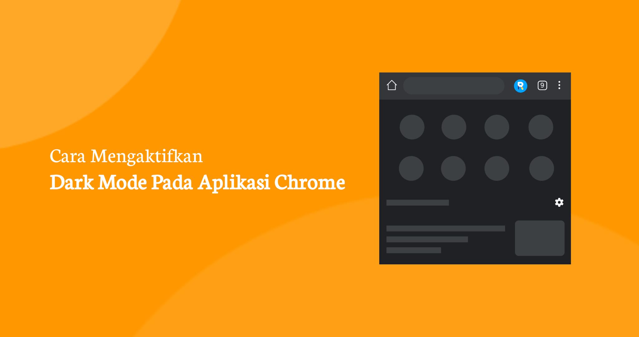 Cara Mengaktifkan Dark Mode di Chrome