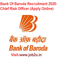 Bank Of Baroda Recruitment 2020, Chief Risk Officer (Apply Online)