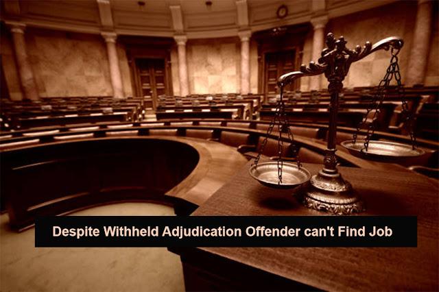 Despite Withheld Adjudication offender can't find job