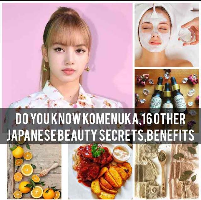 Do you know Komenuka,16 other japanese beauty secrets,benefits