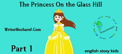 The Princess on the glass hill, english story kids,