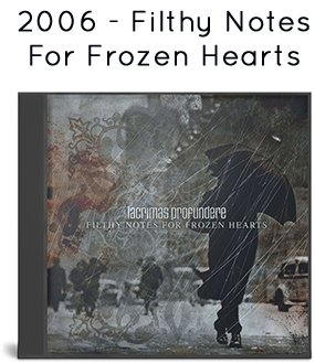 2006 - Filthy Notes For Frozen Hearts