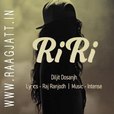 Riri (Rihanna) by Diljit Dosanjh song lyrics