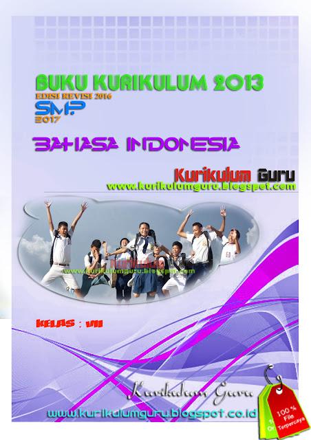 DOWNLOAD BUKU KURIKULUM 2013 EDISI REVISI 2016 JENJANG SMP 2017 BAHASA INDONESIA