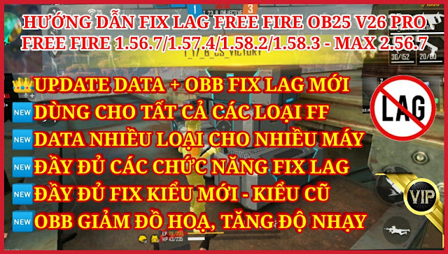 HƯỚNG DẪN FIX LAG FREE FIRE OB25 1.58.3 V26 SIÊU MƯỢT - ĐẦY ĐỦ DATA CHO ĐẦY ĐỦ CÁC LOẠI MÁY YẾU