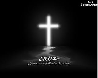 """Imagem da Cruz de CRISTO anunciando o início do Sistema de Referências Cruzadas """"CRUZ+"""""""