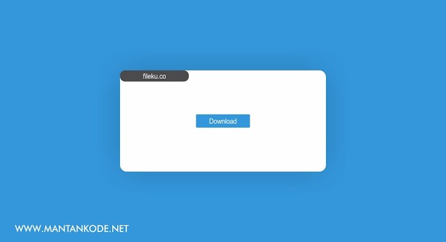 Cara download di Fileku.co - mantankode