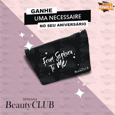 Brindes Grátis - Ganhe uma Necessaire no Seu Aniversário - Sephora - Beauty Club