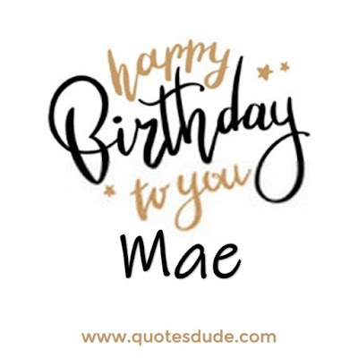 """Images for """"Happy Birthday Mae""""."""