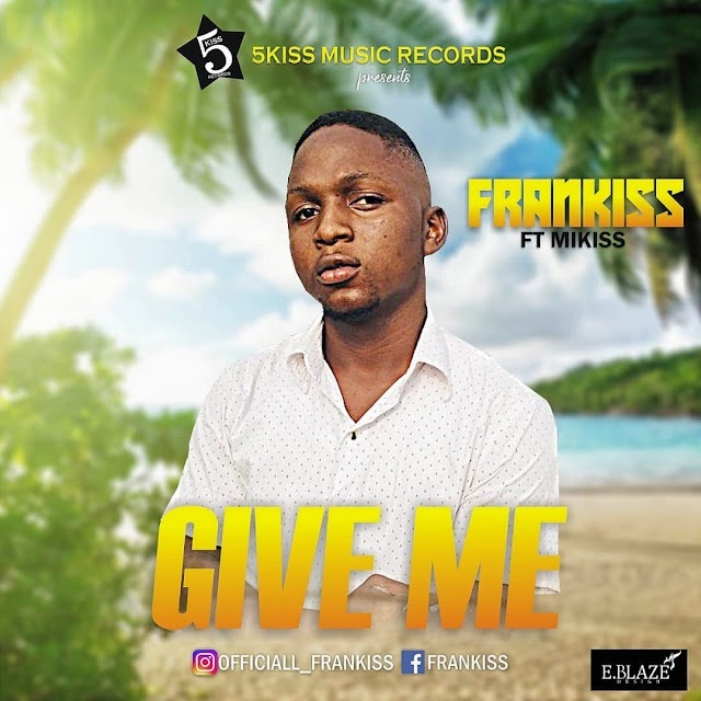 [Music] Frankiss ft Mikiss - Give me (prod. BayologicBeatz)