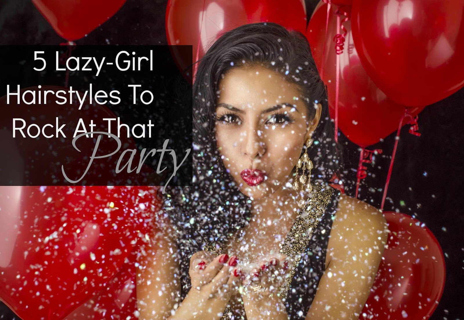 5 Lazy-Girl Hairstyles To Rock At That Party